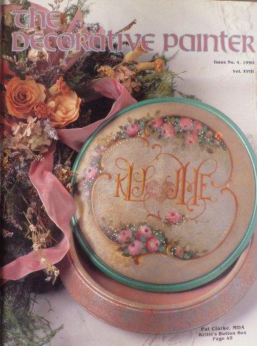 The Decorative Painter, Issue No.4, 1990, Vol. XVIII (Vol. 18) - Society Decorative Painters