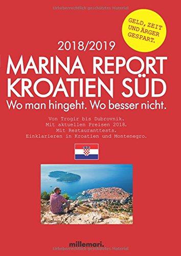 Marina Report Kroatien Süd.: Wo man hingeht. Wo besser nicht. Von Trogir bis Dubrovnik