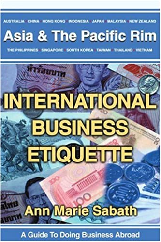 International business etiquette asia the pacific rim ann m international business etiquette asia the pacific rim ann m sabath 9780595248018 amazon books reheart Choice Image