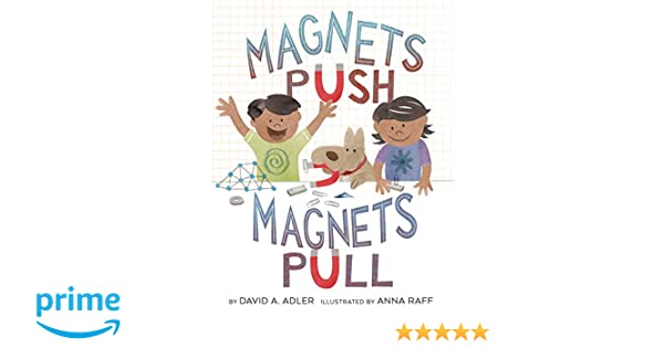 Magnets push magnets pull david a adler anna raff 9780823436699 magnets push magnets pull david a adler anna raff 9780823436699 amazon books fandeluxe Images