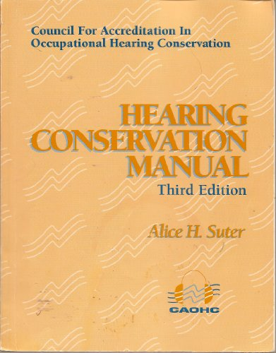 (Hearing Conservation Manual (Council For Accreditation In Occupational Hearing Conservation))