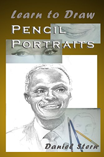 (Learn to Draw Pencil Portraits: Step-by-step Pencil Drawing Techniques and Secrets for Beginners and Intermediate)