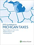 Michigan Taxes, Guidebook To (2015), CCH Tax Law Editors Staff, 0808038559