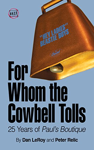 For Whom the Cowbell Tolls: 25 Years of Paul's Boutique (66 & 2/3 Book 2)