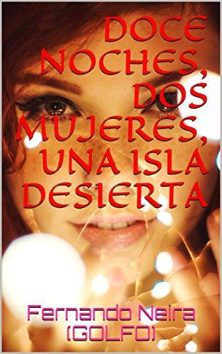 DOCE NOCHES, DOS MUJERES, UNA ISLA DESIERTA (Spanish Edition)