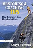 Mentoring and Coaching Tips, Sheryn Spencer Waterman, 1596672307