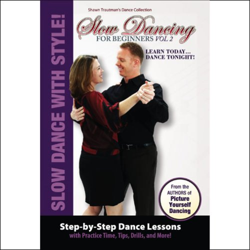 (Slow Dancing for Beginners Volume 2 (Shawn Trautman's Dance Collection))