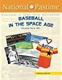 img - for The National Pastime: Houston Since 1961 (SABR, 2014) book / textbook / text book