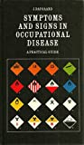 Symptoms and Signs in Occupational Diseases, J. Daugaard, 0815122934