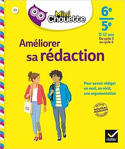 Mini Chouette Améliorer sa rédaction 6e/ 5e: cahier de soutien en français (cycle 3 vers cycle 4)