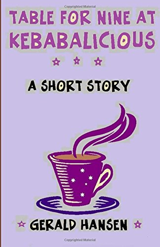 Table For Nine At Kebabalicious: A Short Story (Irish Lottery Series) (Volume 7) PDF
