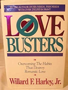 Love Busters Overcoming Habits That Destroy Romantic