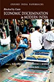 Blocked by Caste: Economic Discrimination in Modern India