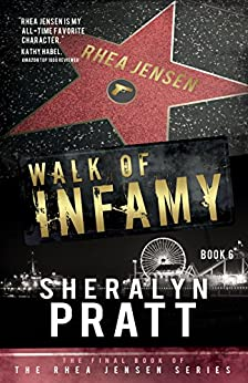 Walk of Infamy (Rhea Jensen Series Book 6) by [Pratt, Sheralyn]