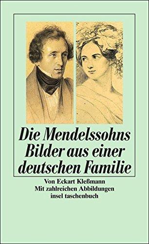 Die Mendelssohns Bilder aus einer deutschen Familie
