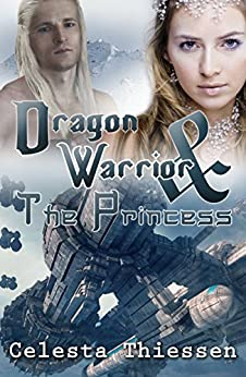 The Dragon Warrior and the Princess by [Thiessen, Celesta]