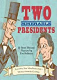 Two Miserable Presidents: The Amazing, Terrible, and Totally True Story of the Civil War, Steve Sheinkin, 1596435194