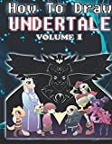 How to Draw Undertale Volume 1: Undertale Drawing Guide (Learn to Draw 8 of Your Favour Characters Including Asriel Dreemur,Frisk,Mettaton ex and Papyrus)