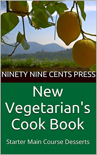 New Vegetarian's Cook Book: Starter Main Course Desserts