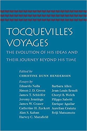Book Tocqueville's Voyages: The Evolution of His Ideas and Their Journey Beyond His Time by Christine Dunn Henderson (2015-01-31)