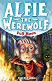 Full Moon: Book 2 (Alfie the Werewolf)