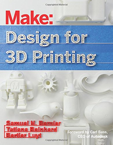 Design for 3D Printing (Make : Technology on Your Time)