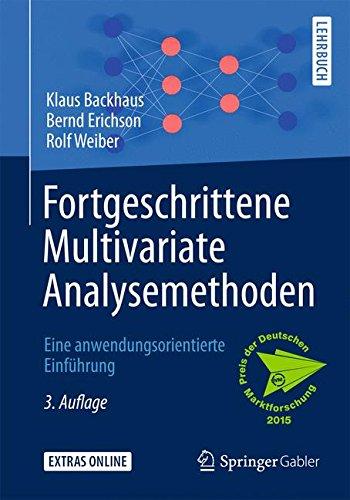 Fortgeschrittene Multivariate Analysemethoden  Eine Anwendungsorientierte Einführung