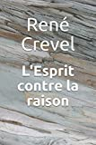 img - for L'Esprit contre la raison (French Edition) book / textbook / text book