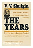 The Years : Memoirs of a Member of the Duma, 1906-1917, Shulgin, V. V., 0882548557