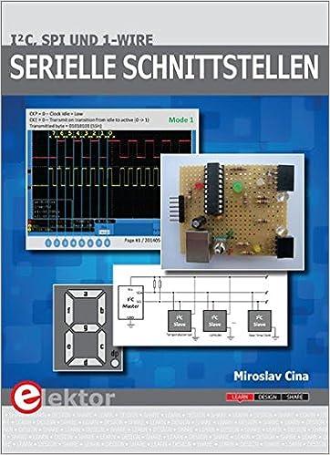 Serielle Schnittstellen: I²C, SPI und 1-Wire: Amazon.de: Miroslav ...