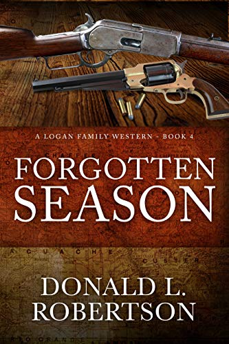 Forgotten Season: A Logan Family Western - Book 4 by [Robertson, Donald L]