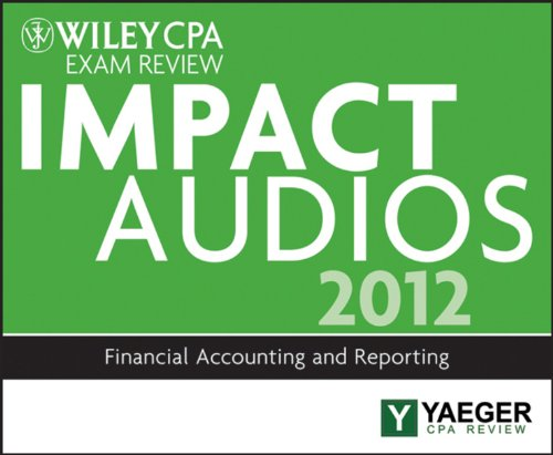 Wiley CPA Exam Review 2012 Impact Audios: Financial Accounting and Reporting by Brand: Wiley