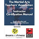 The Martial Arts Teachers' Association Certification Manual: The Official Martial Arts Instructor Certification Program