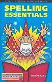 Spelling Essentials, Elizabeth Tucker, 1583241116