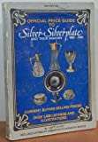 Official Price Guide to Silver - Silverplate and Their Makers Eighteen Sixty Five to Nineteen Twenty, Carl F. Luckey, 0876373384