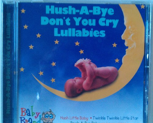 Hush-A-Bye Don't You Cry