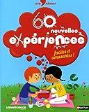 """Afficher """"60 nouvelles expériences faciles et amusantes !"""""""