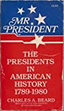 Charles A. Beard's The Presidents in American History, Charles Austin Beard and William Beard, 0671328387