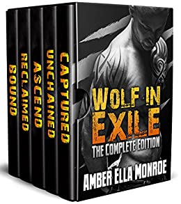 Wolf in Exile: The Complete Edition: Shifter/Vampire Paranormal Romantic Suspense by [Monroe, Amber Ella, Kirk, Ambrielle]