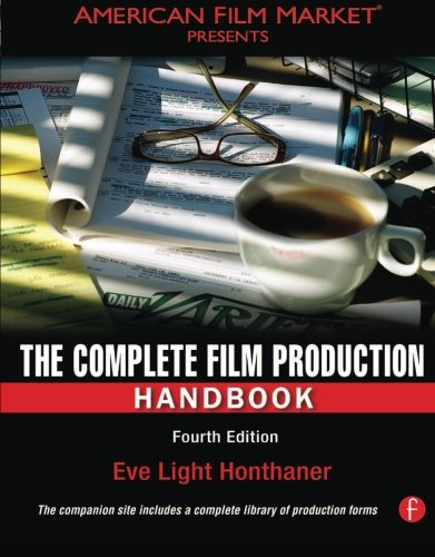 The Complete Film Production Handbook (American Film Market Presents)
