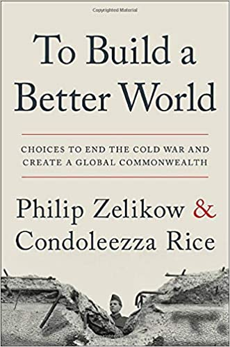 To Build a Better World: Choices to End the Cold War and