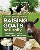 img - for Raising Goats Naturally, 2nd Edition: The Complete Guide to Milk, Meat, and More book / textbook / text book