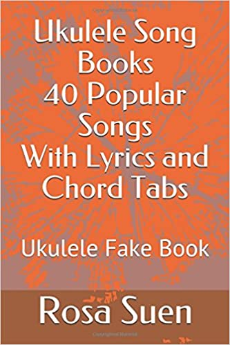 Amazon Ukulele Song Books 40 Popular Songs With Lyrics And