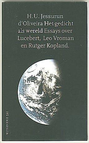 Het Gedicht Als Wereld Essays Over Lucebert Leo Vroman En