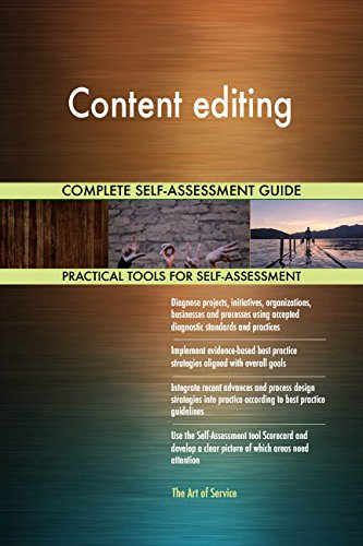 Content editing All-Inclusive Self-Assessment - More than 700 Success Criteria, Instant Visual Insights, Comprehensive Spreadsheet Dashboard, Auto-Prioritized for Quick Results