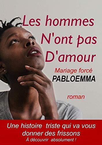 Amazoncom Les Hommes Nont Pas Damour Mariage Forcé