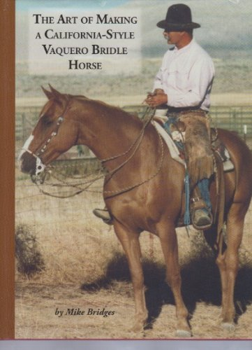 - The Art of Making a California-Style Vaquero Bridle Horse (9780983033806)