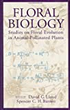 Floral Biology : Studies on Floral Evolution in Animal-Pollinated Plants, David G. Lloyd, Spencer C.H. Barrett, 0412043416