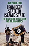 From Deep State to Islamic State: The Arab Counter-Revolution and its Jihadi Legacy (Ceri Series in Comparative Politics and International Studies)