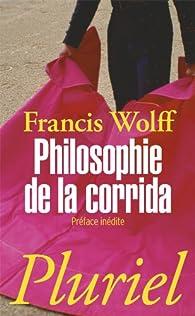 Philosophie de la corrida par Francis Wolff